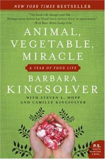Animal, Vegetable, Miracle: A Year of Food Life (P.S.)